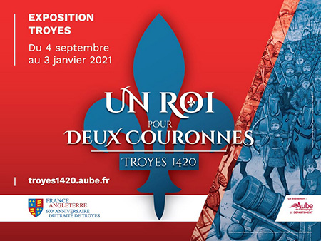 Troyes 1420. Un roi pour deux couronnes