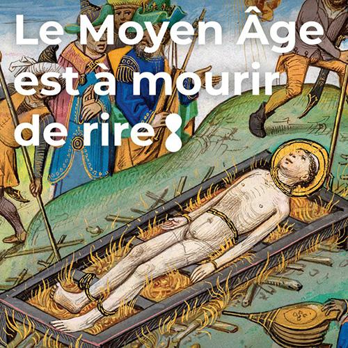 Le Moyen Âge est à mourir de rire